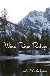 Wind River Refuge Originally submitted Cover with font layout 4613